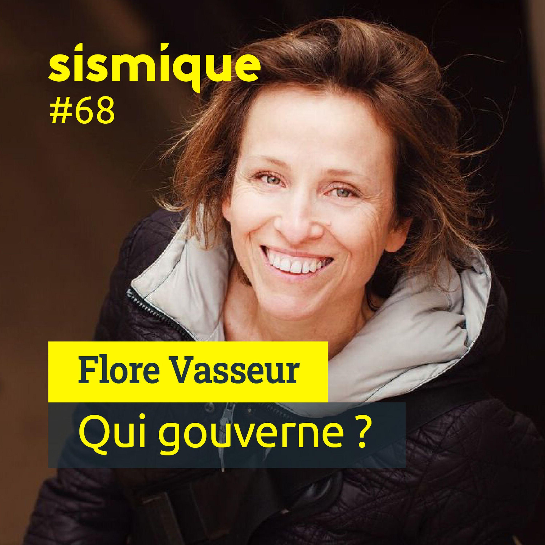 #68 - Qui gouverne ? Notre liberté en question - FLORE VASSEUR