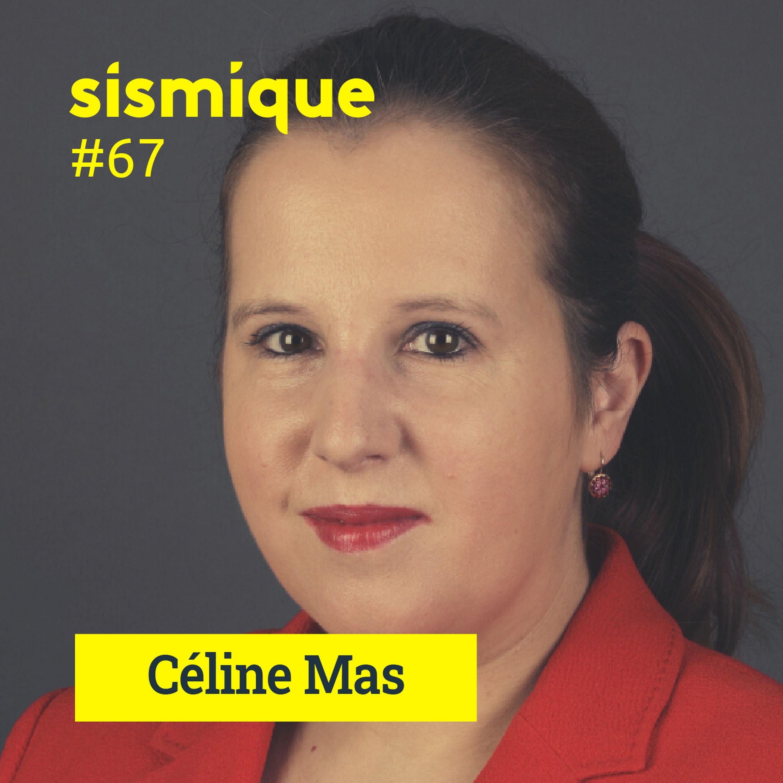 #67 - Le féminisme, un enjeu de civilisation – CÉLINE MAS