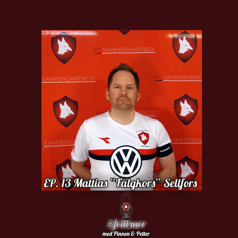 "#frittsurr 13. Mattias ""Fälgkors"" Sellfors"