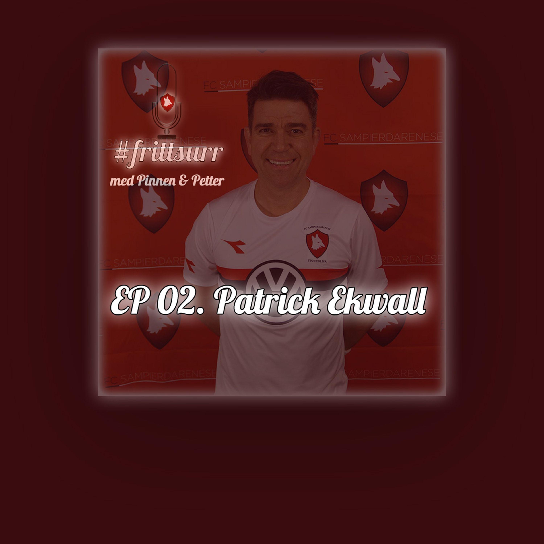 #frittsurr 2. Patrick Ekwall