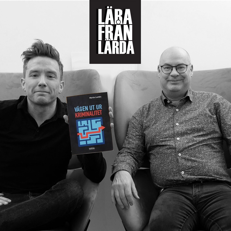 #205 Vägen ut ur kriminalitet med Martin Lardén