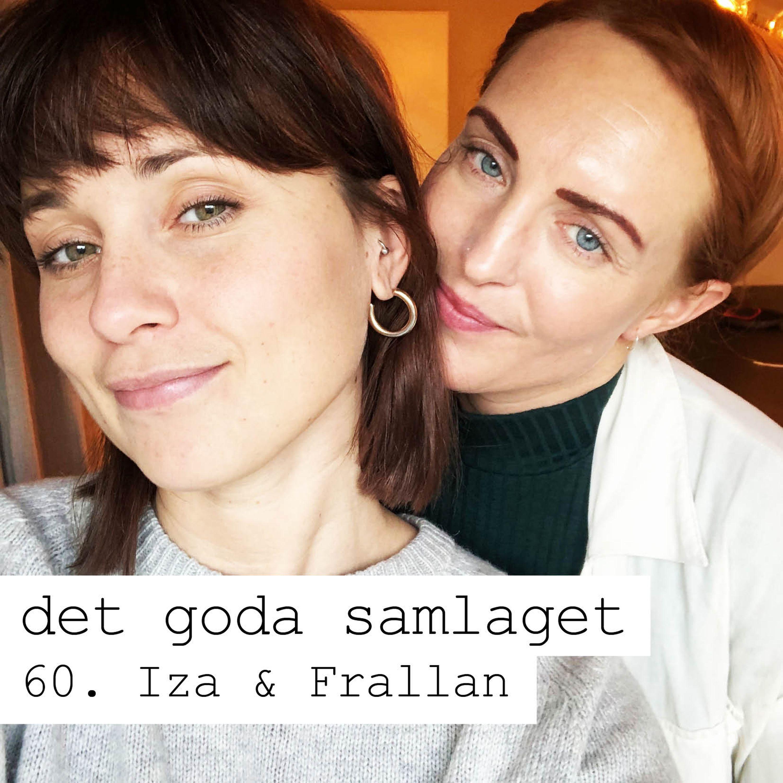 60. Iza & Frallan - Helkropssligg och sexkritik