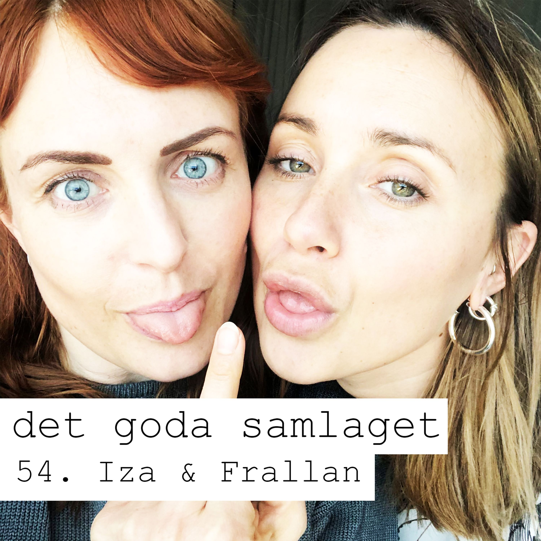 54. Iza & Frallan - Bli kär > pirr i könet