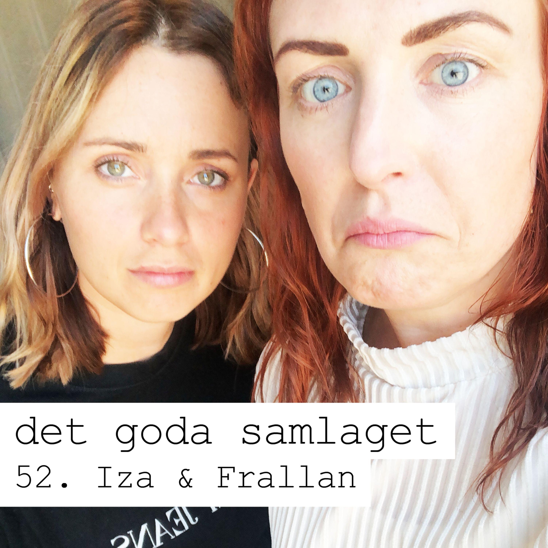52. Iza & Frallan - Finne på fittan och bristande sexlust
