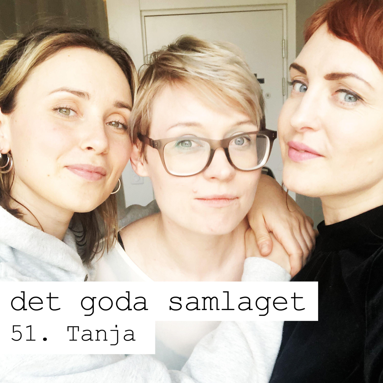 51. Tanja - Sex och psyke (och hångel)
