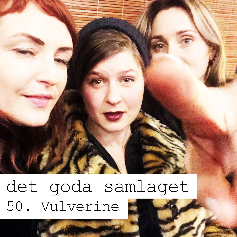 50. Vulverine - PMS/PMDS och hormoner som gör dig kåt