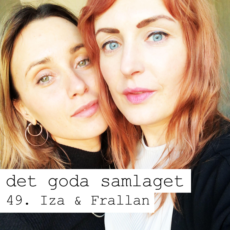 49. Iza & Frallan - Sci fi-onani och att pausa en relation