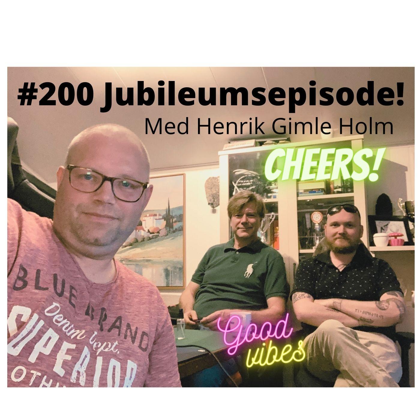 #200 Jubileumsepisode 200 med Henrik Gimle Holm som gjest