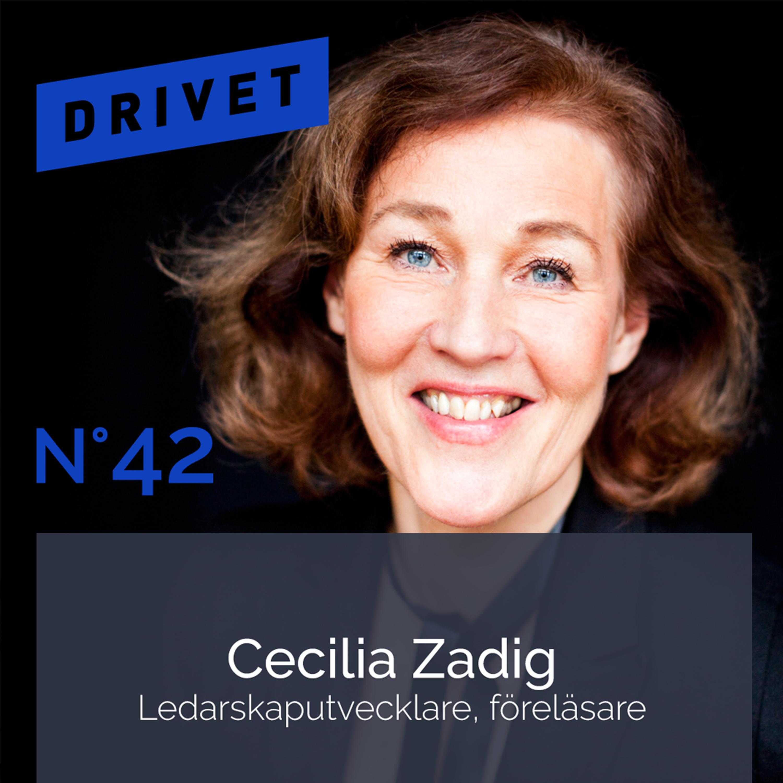 No. 42 - Cecilia Zadig - Ledarskapsutvecklare & föreläsare