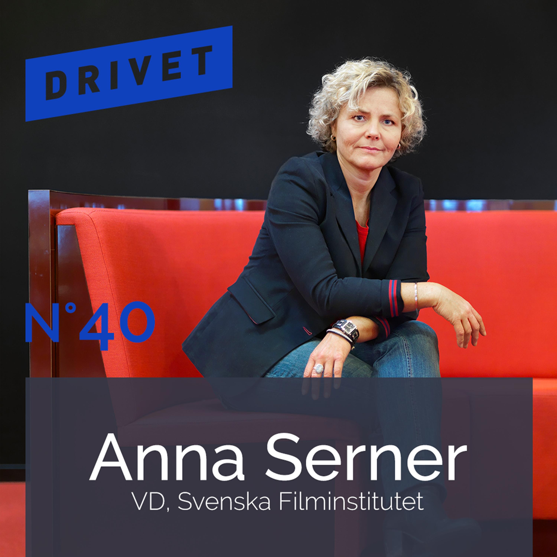 No. Anna Serner, VD Svenska Filminstitutet