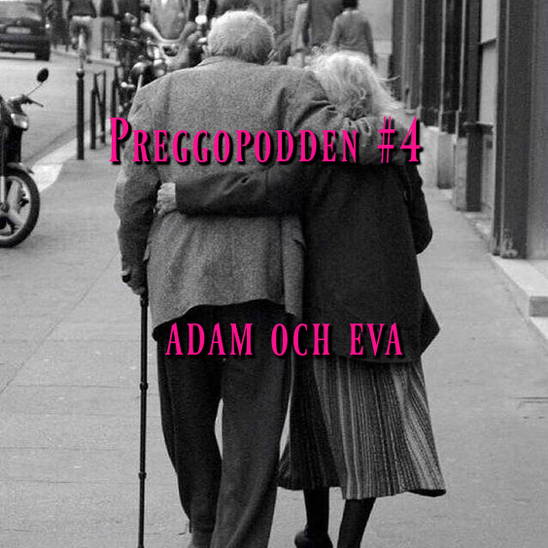 Preggopodden #4 Adam och Eva