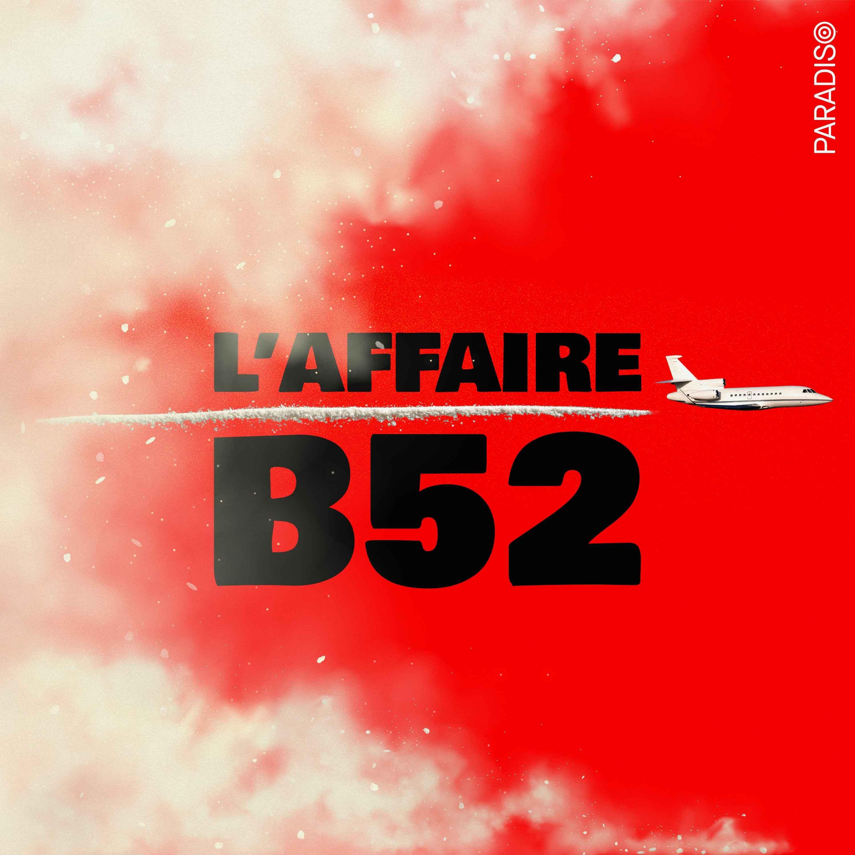 L'affaire B52