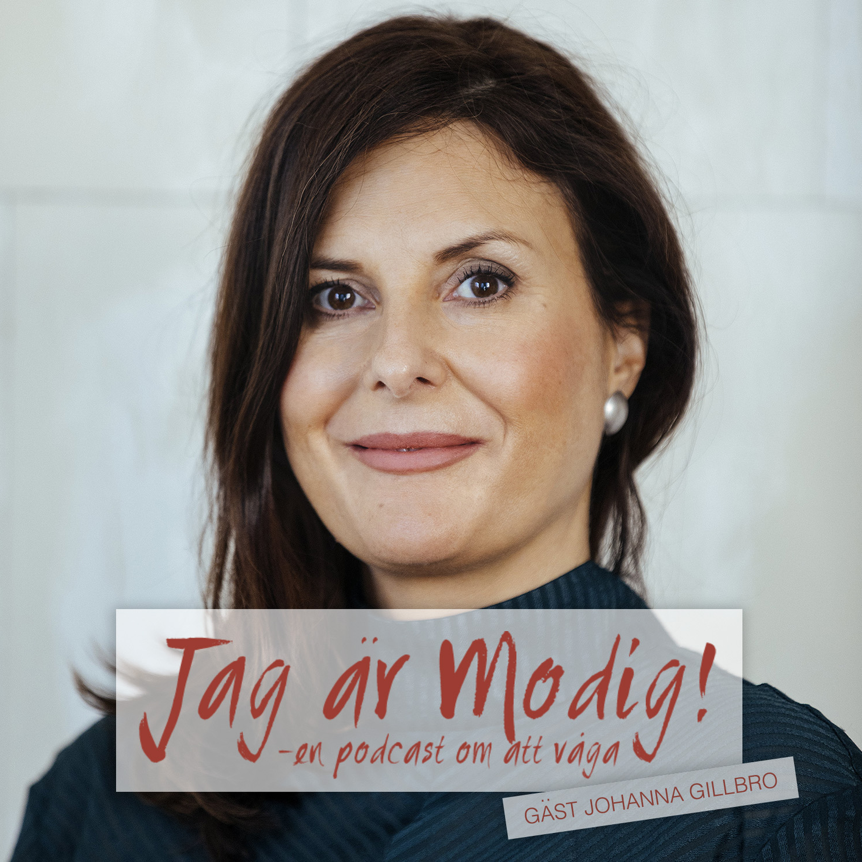 47. Jag är Modig: Gäst Johanna Gillbro