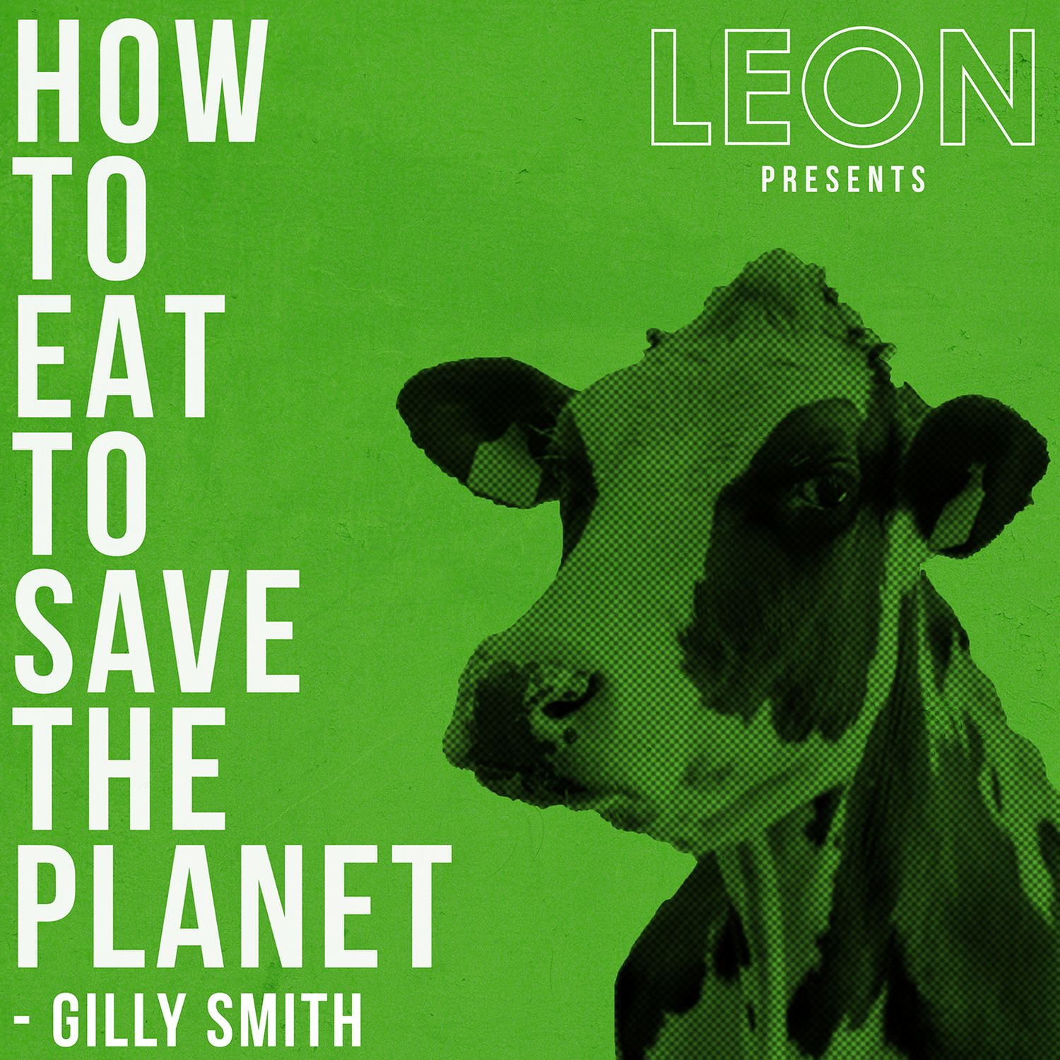 How to Eat to Save The Planet