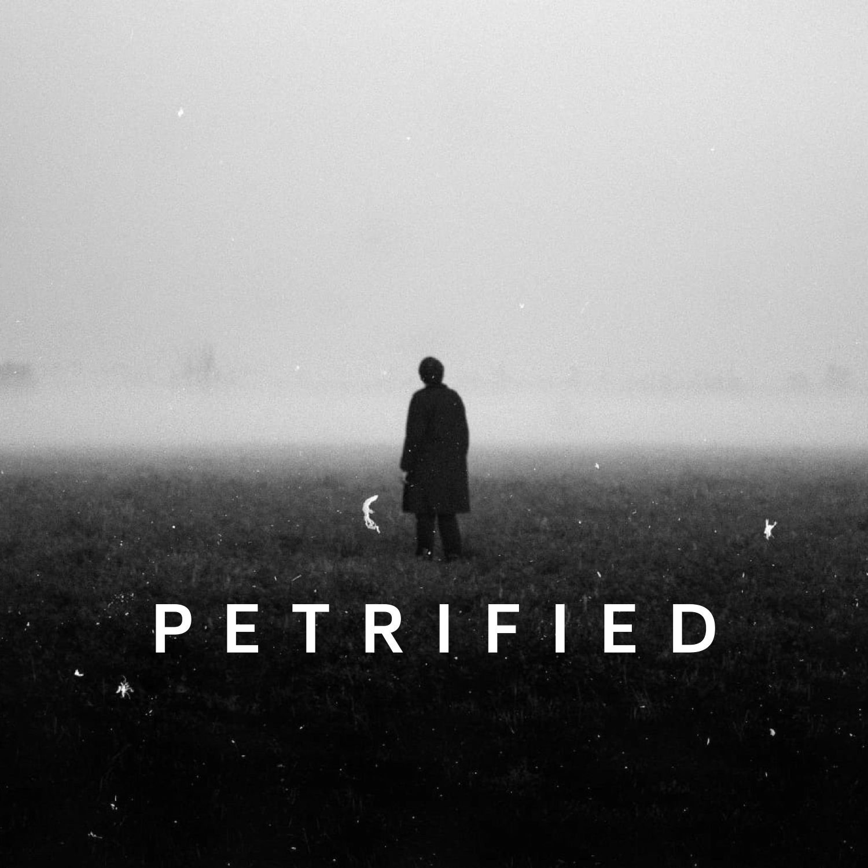 """    Petrified "" Podcast"