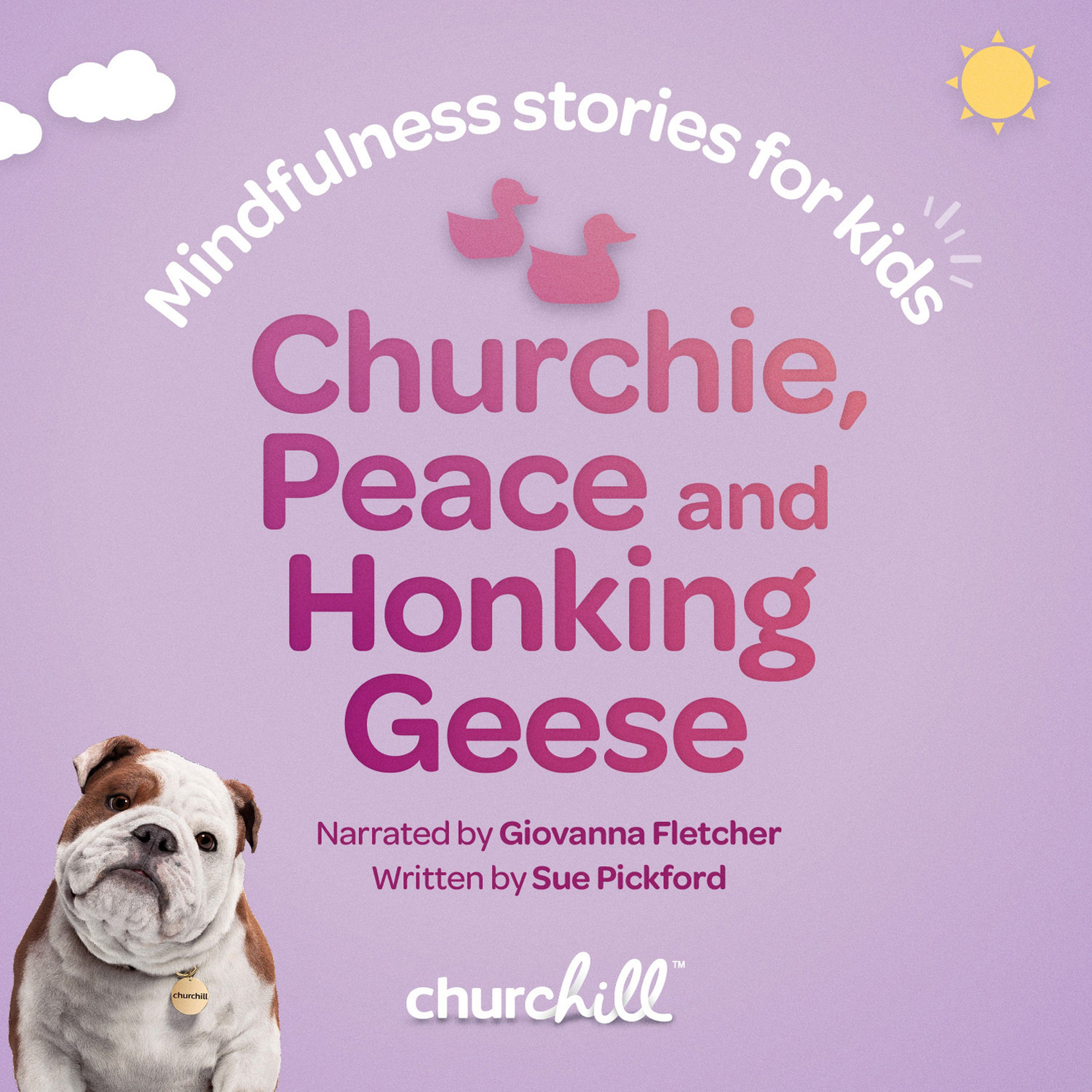 Churchie, Peace and Honking Geese