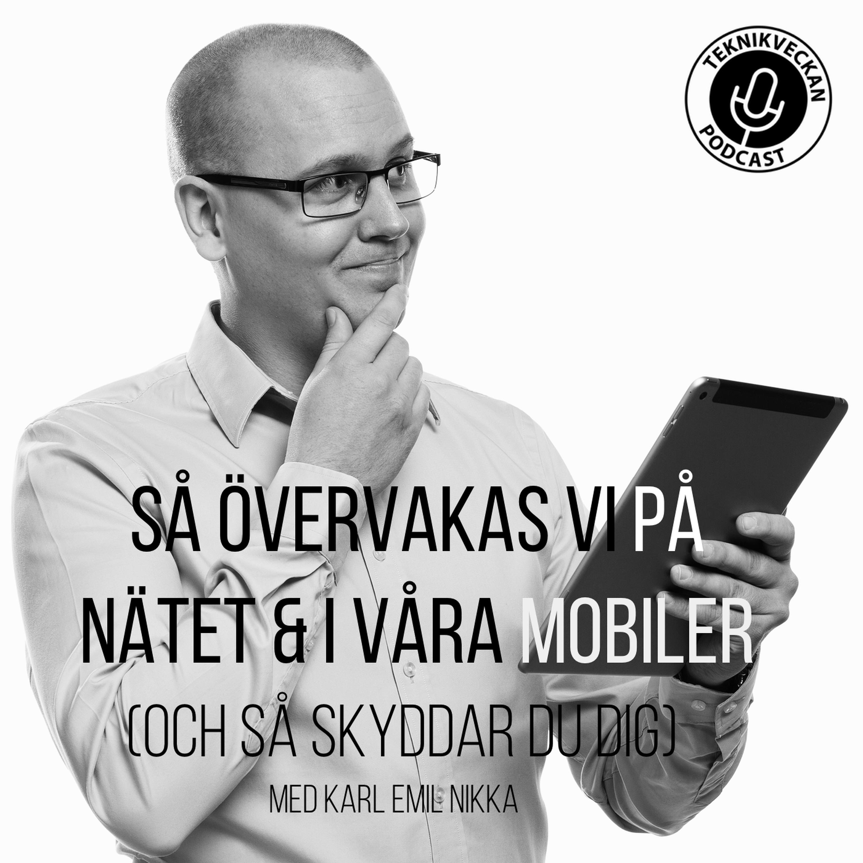 Så övervakas vi på nätet & i våra mobiler (och så skyddar du dig) - Med Karl Emil Nikka