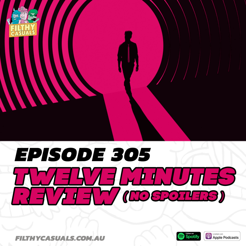 Episode 305: Twelve Minutes Review (No Spoilers)