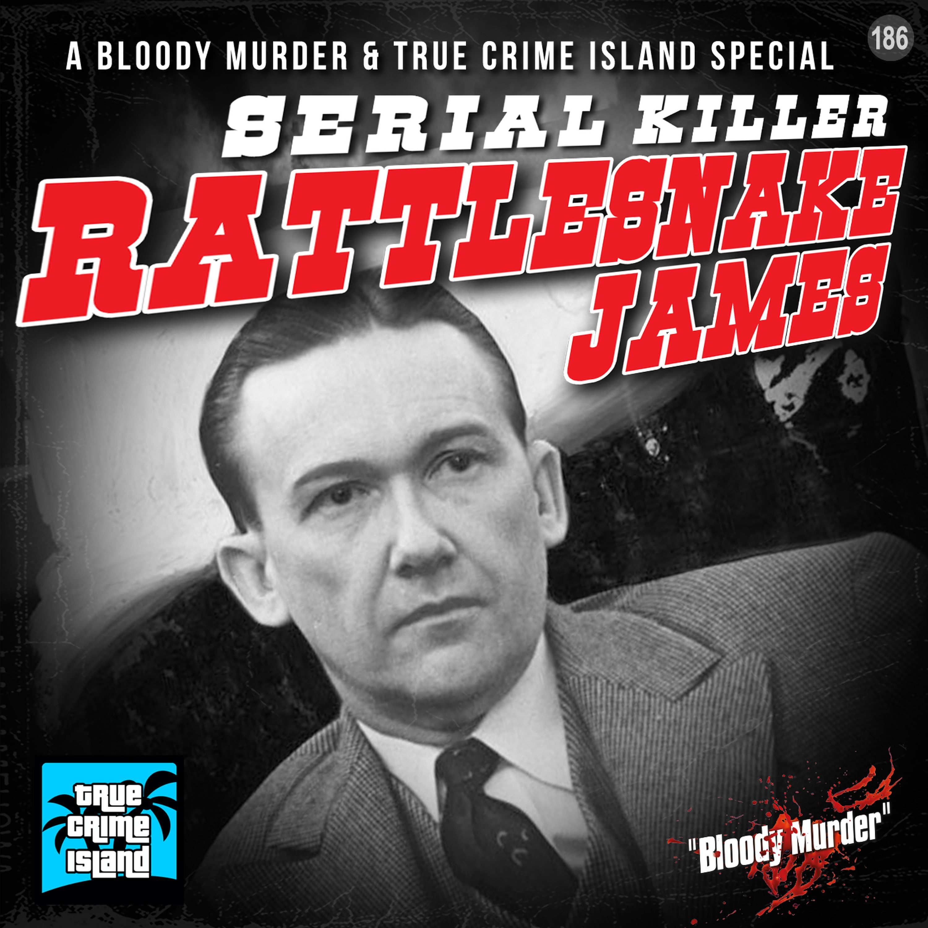 186. Serial Killer Rattlesnake James, with Cambo from True Crime Island