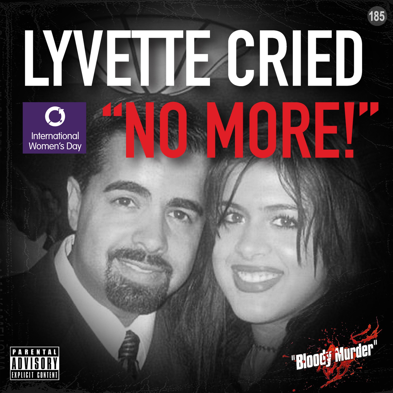 "185. Lyvette cried ""No more!"""