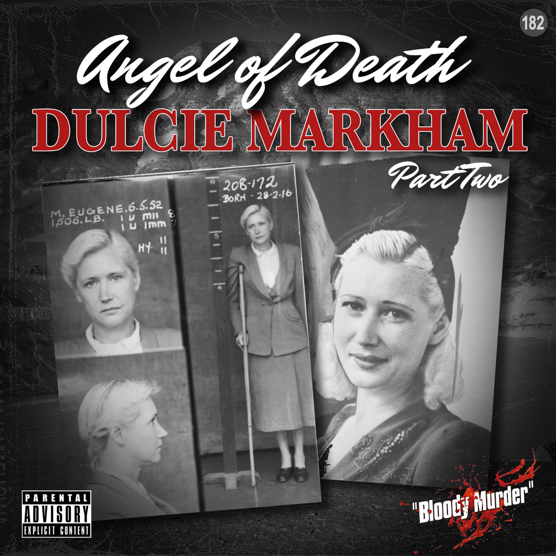 182. Angel of Death - Dulcie Markham - Part Two