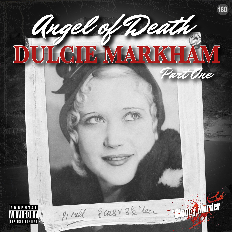 180. Angel of Death - Dulcie Markham - Part One