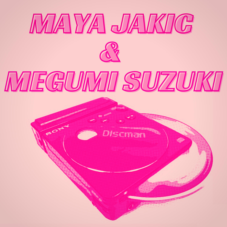 Maya Jakic & Megumi Suzuki