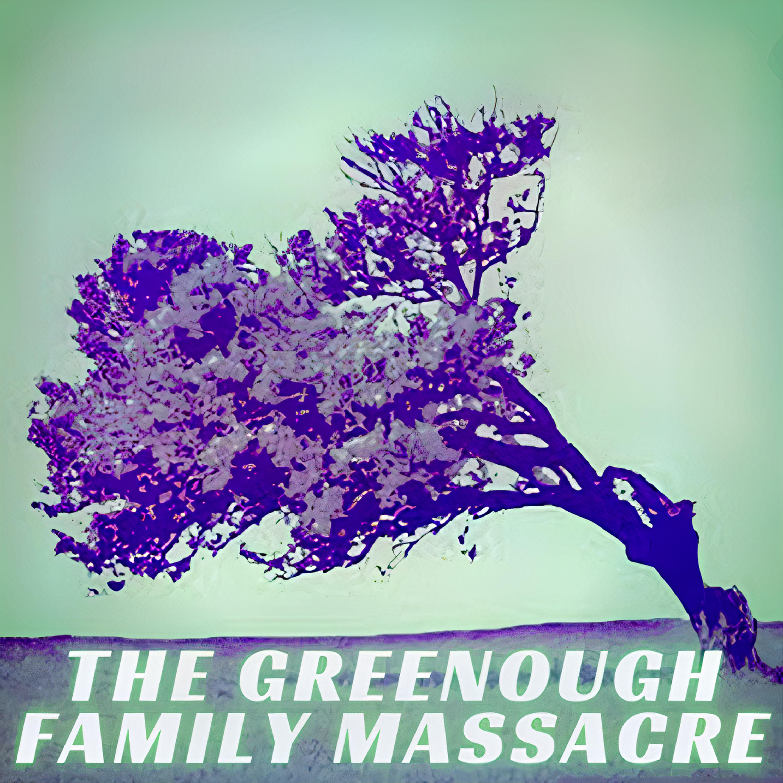 The Greenough Family Massacre