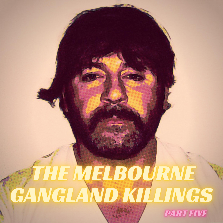 The Melbourne Gangland Killings, Part 5