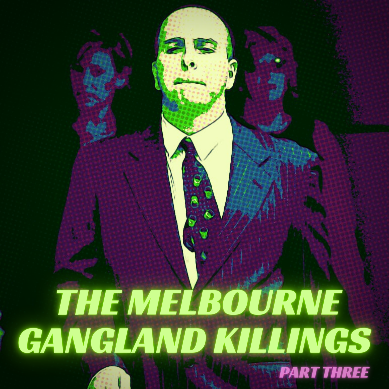 The Melbourne Gangland Killings, Part 3