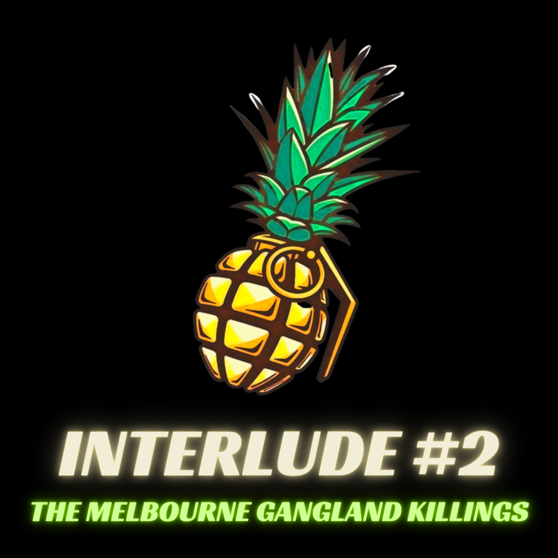 Interlude #2 - The Melbourne Gangland Killings