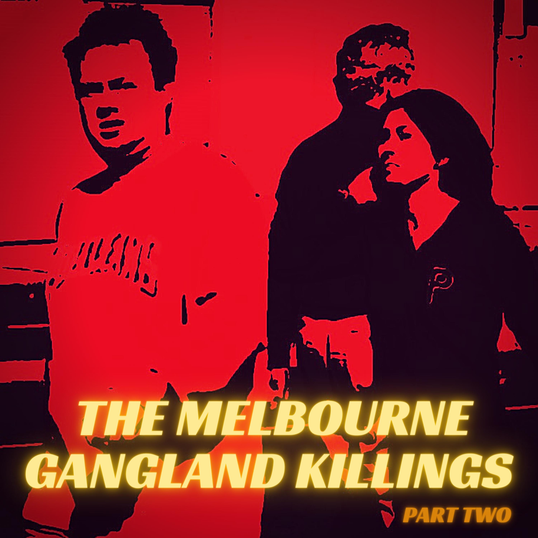 The Melbourne Gangland Killings, Part 2