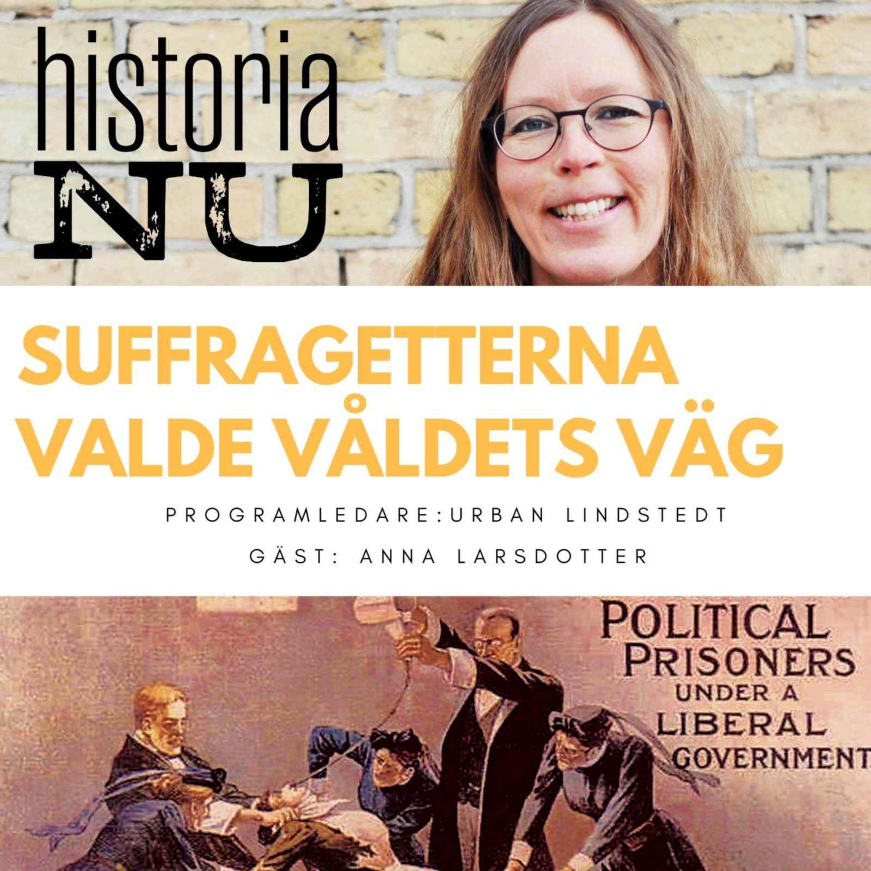 Suffragetterna valde våldet för kvinnlig rösträtt