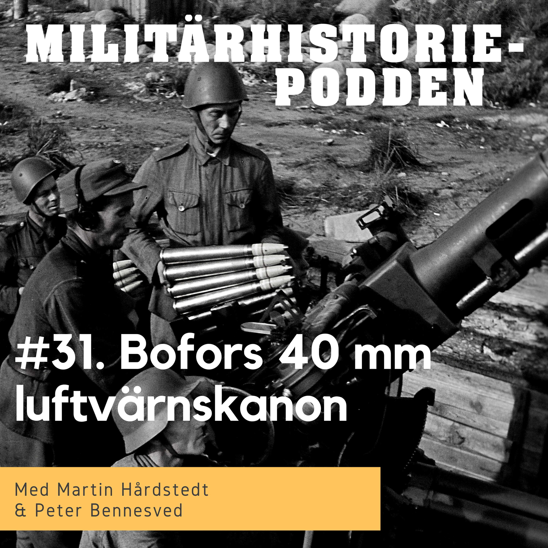 Luftvärnskanonen Bofors 40 mm – med licens att döda