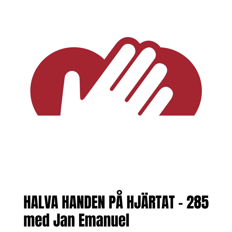 """""""285 - Halva handen på hjärtat - Jan Emanuel"""""""
