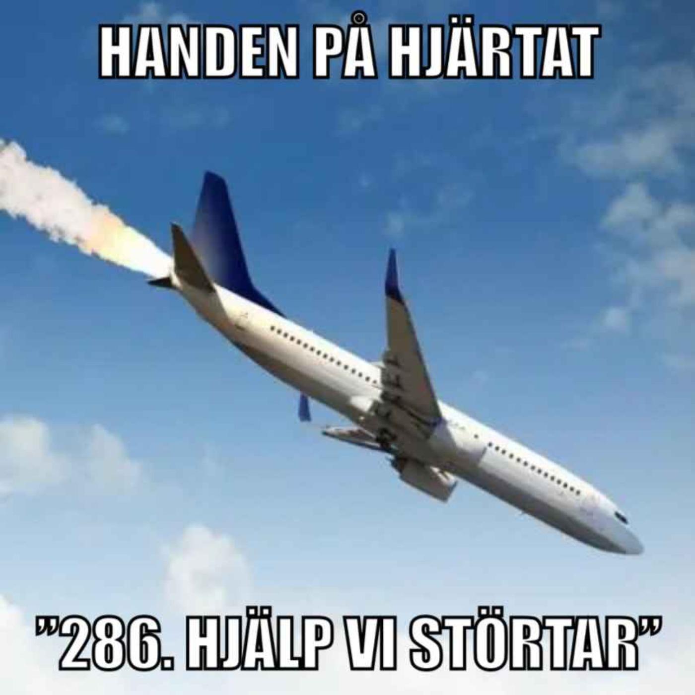 """""""286. HJÄLP VI STÖRTAR"""""""