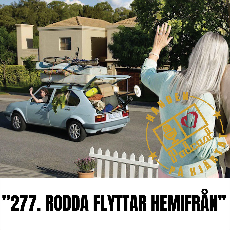 """""""277. RODDA FLYTTAR HEMIFRÅN"""""""