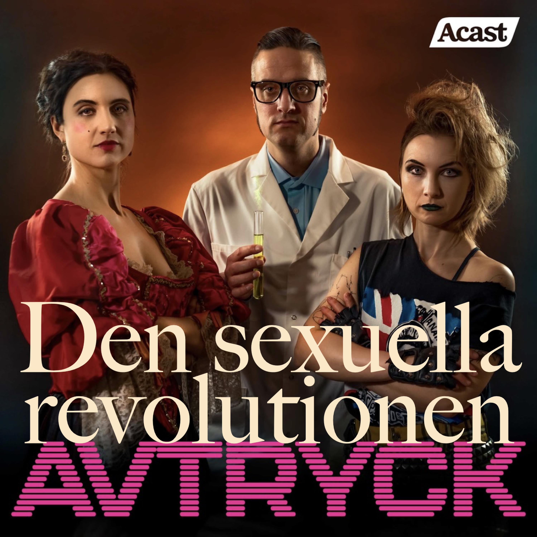 Den Sexuella Revolutionen - Från skandalöst till självklart