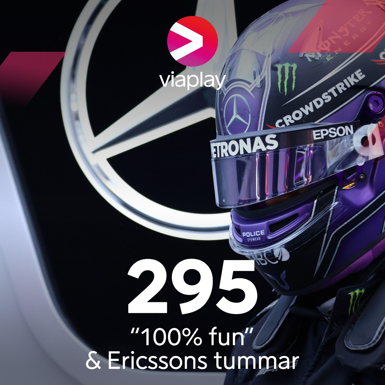 "295. ""100% fun"" & Ericssons tummar"