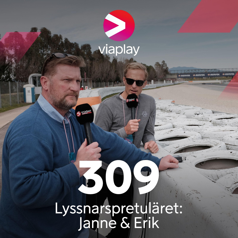309. Lyssnarspretuläret: Janne & Erik