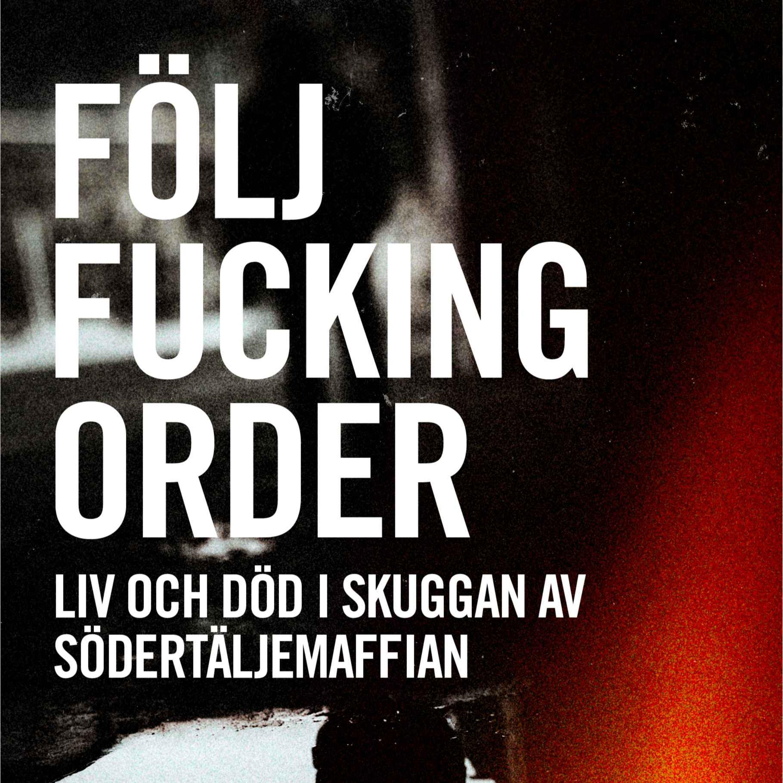Följ fucking order, Ljudbok del 13.