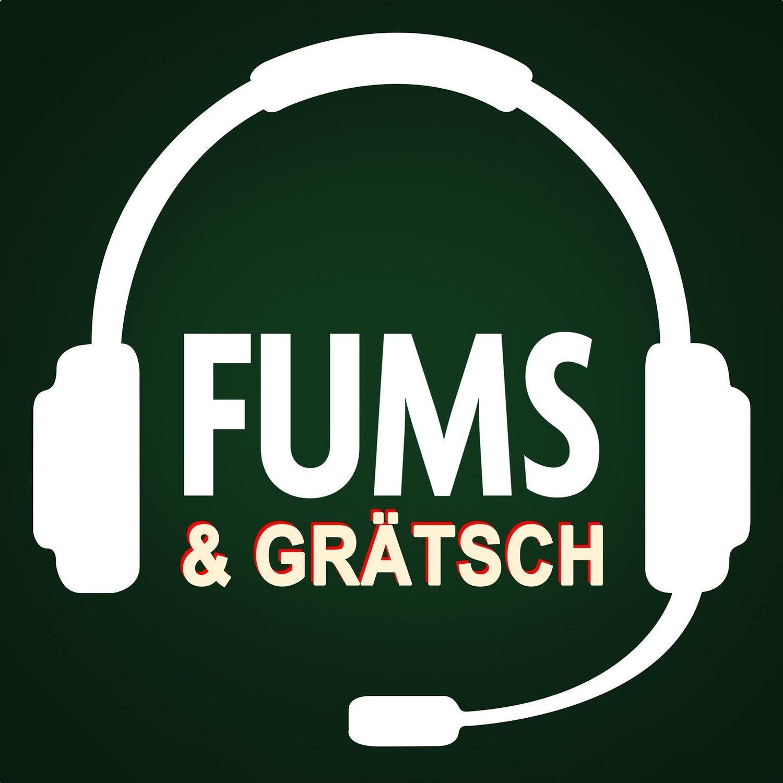 FUMS & GRÄTSCH - Der Fußball-Podcast