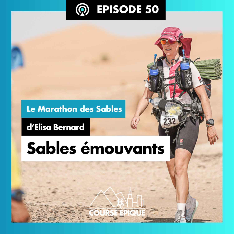 """#50 """"Sables émouvants"""", le Marathon des Sables d'Elisa Bernard"""