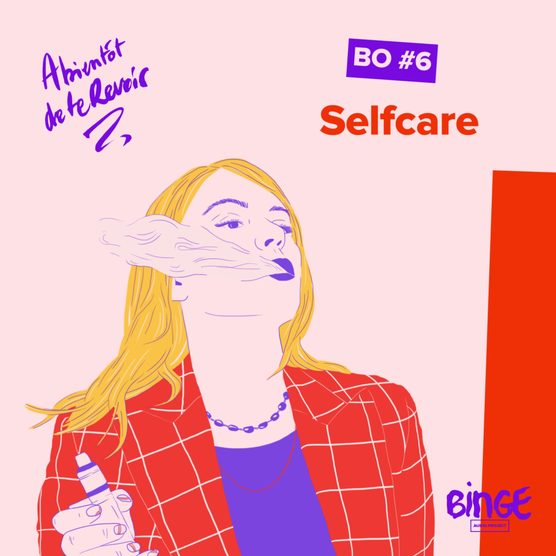 BO #6 Selfcare