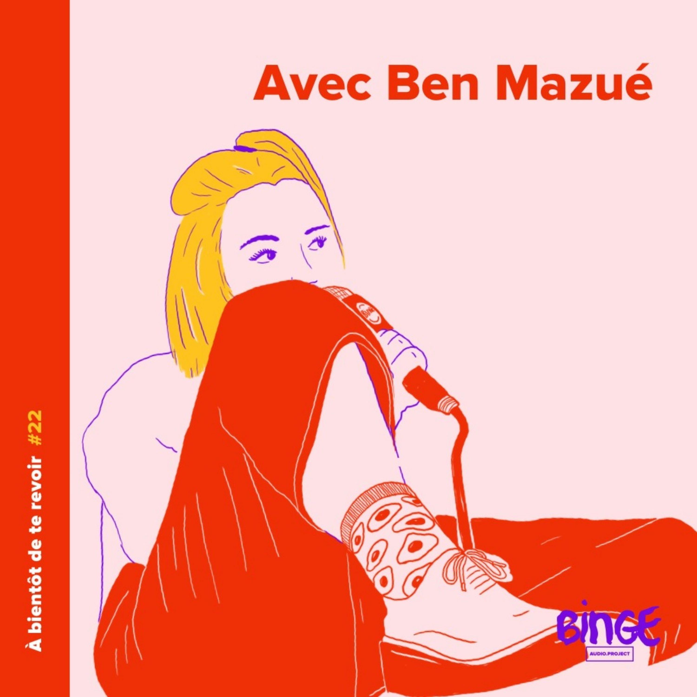 #22 - Ben Mazué