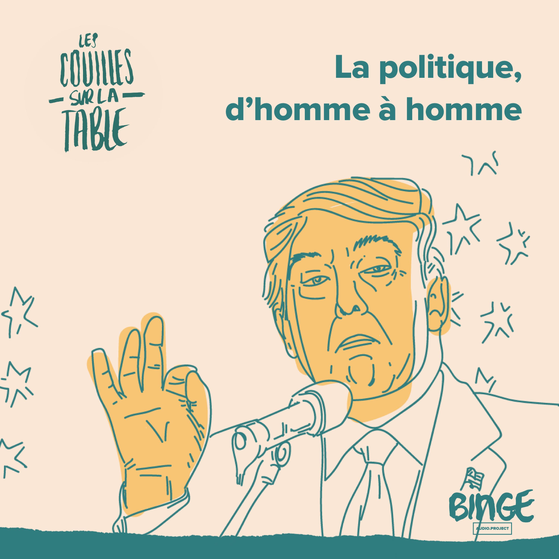 La politique, d'homme à homme