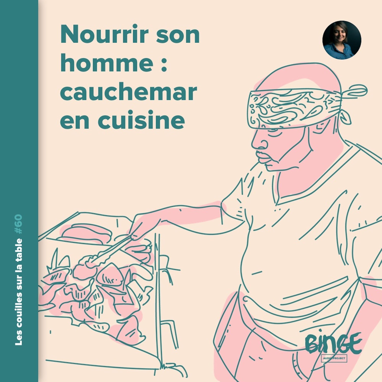 Nourrir son homme : cauchemar en cuisine (1/2)