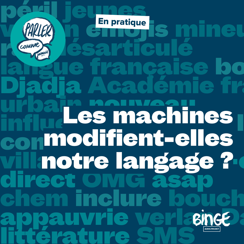 En pratique | Les machines modifient-elles notre langage ?
