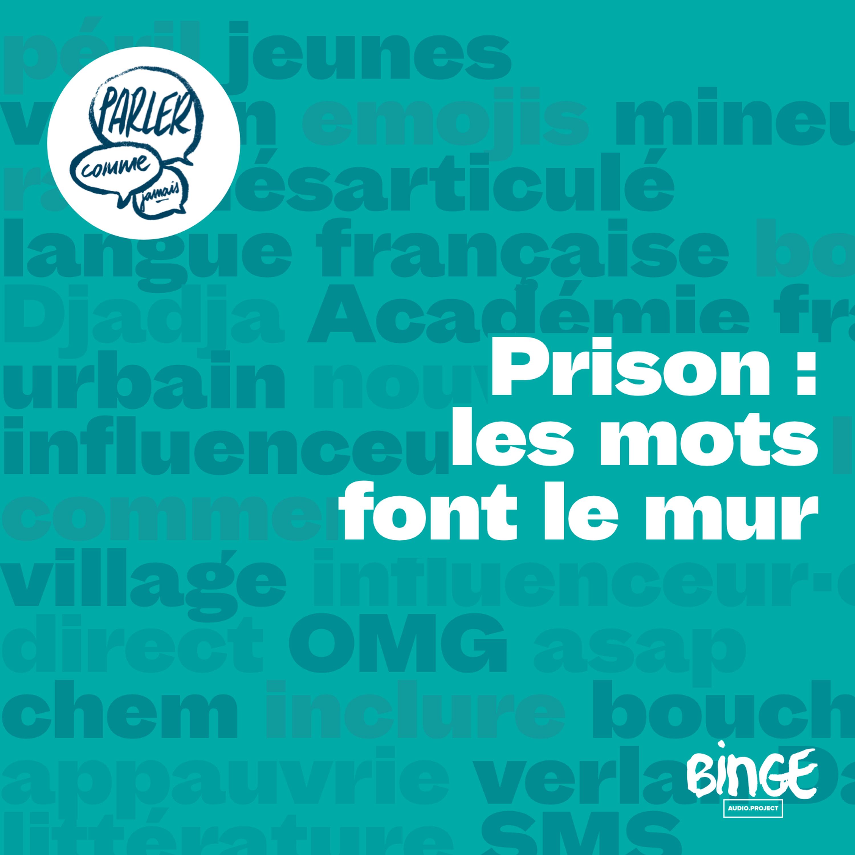 Prison : les mots font le mur
