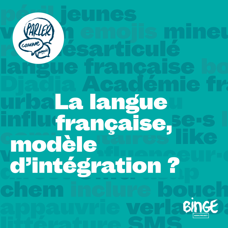 La langue française, modèle d'intégration ?